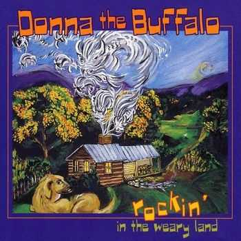 Donna The Buffalo - Rockin' In The Weary Land (1998)