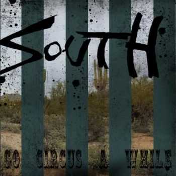 South - Go Circus A While (2016)