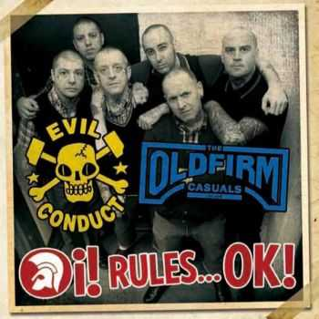 Evil Conduct / The Old Firm Casuals - Oi! Rules... Ok! (Split EP) (2012)