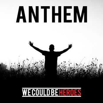 We Could Be Heroes - Anthem (EP) (2016)