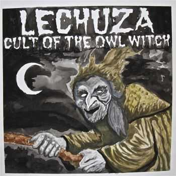 Lechuza - Cult Of The Owl Witch (2016)