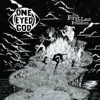 One Eyed God - The First And Last Freedom (2016)