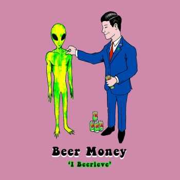 Beer Money - I Beerieve (2016)