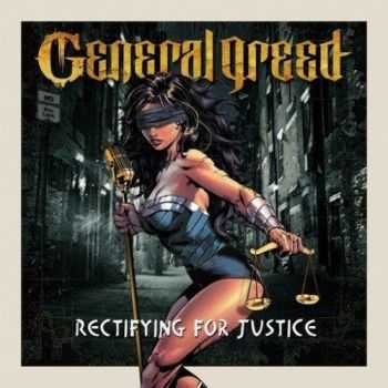 General Greed - Rectifying For Justice (2016)