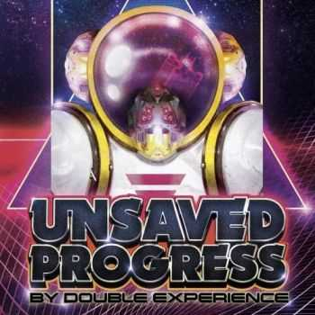 Double Experience - Unsaved Progress (2016)