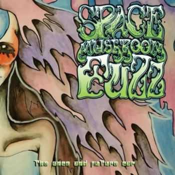 Space Mushroom Fuzz - The Once And Future Car (2016)