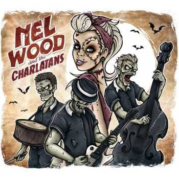 Nel Wood And The Charlatans - Nel Wood And The Charlatans (2015)