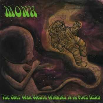 Monk - The Only War Worth Winning Is In Your Head (2016)