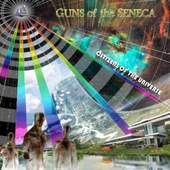 Guns of the Seneca - Citizens of the Universe (2016)