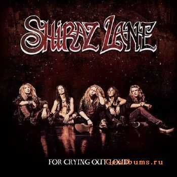 Shiraz Lane - For Crying Out Loud (2016)