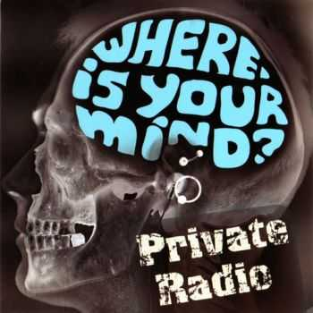 Private Radio - Where Is Your Mind? (2010)