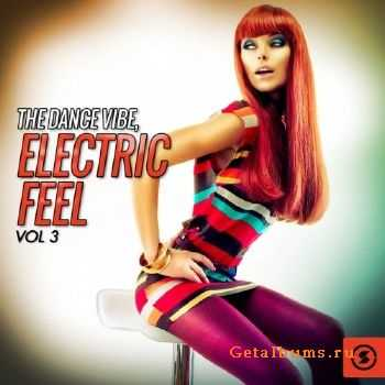The Dance Vibe Electric Feel Vol.3 (2016)