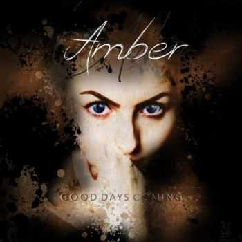 Amber - Good Days Coming (2016)