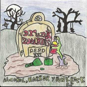 Drunk Zombies - Alcohol, Horror Y Punk Rock (EP) (2016)