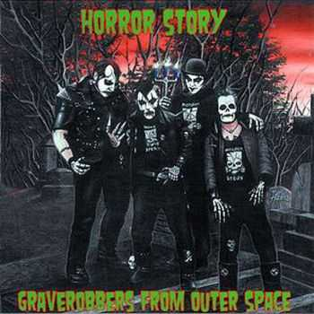 Horror Story - Graverobbers From Outer Space (2003)