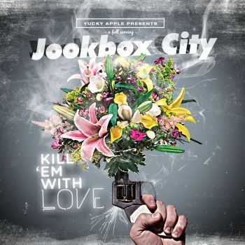 Jookbox City - Kill 'em With Love (2016)