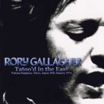 Rory Gallagher - Tatto'd In The East (1974)