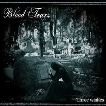 Blood Tears - Three Wishes (2016)