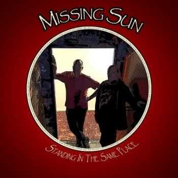 Missing Sun - Standing In The Same Place (2016)