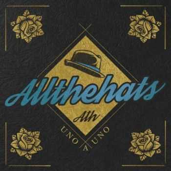 All The Hats - Uno A Uno (2016)
