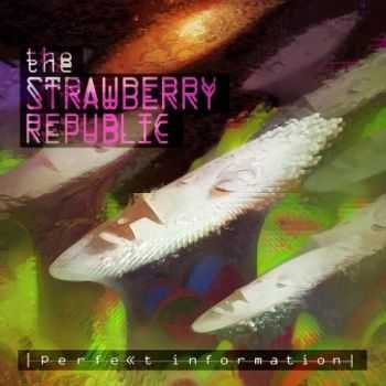 The Strawberry Republic - Perfekt Information (2016)