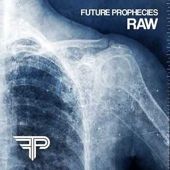 Future Prophecies - Raw (the Outbreak recordings 2002-2005)  (2016)