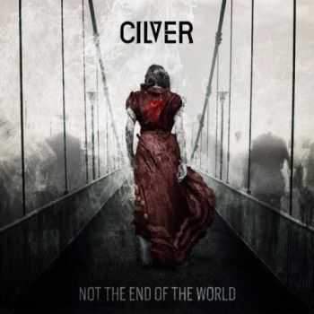 Cilver - Not The End Of The World (2016)