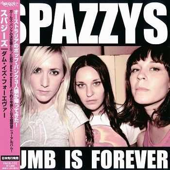 The Spazzys - Dumb Is Forever (Japan Edition) (2011)
