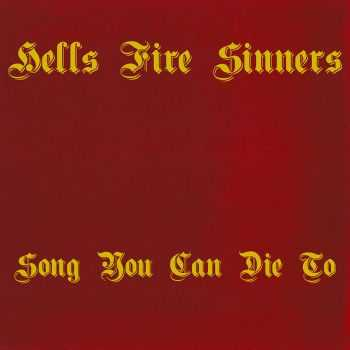 Hells Fire Sinners - Songs You Can Die To (2014)