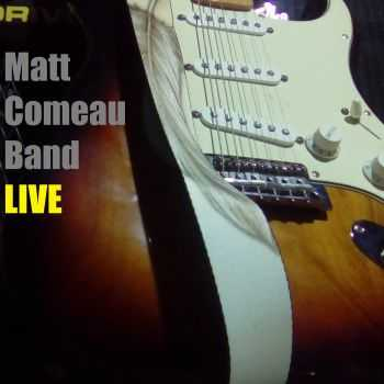 Matt Comeau Band - Live (2016)