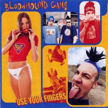Bloodhound Gang - Use Your Fingers (1995)