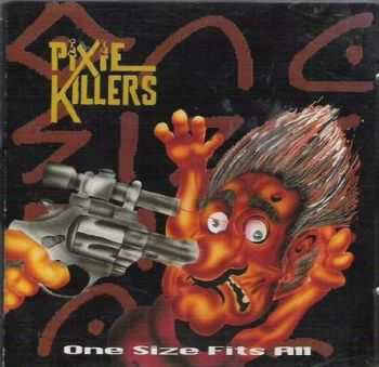 Pixie Killers - One Size Fits All (1993) (LOSSLESS)