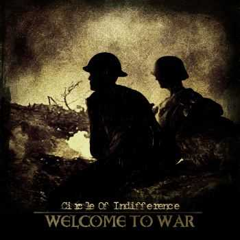 Circle Of Indifference - Welcome To War (2016)