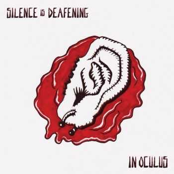IN OCULUS - Silence Is Deafening [ep] (2016)