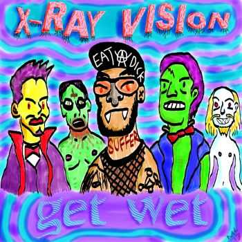 X-RAY VISION - GET WET (2015)