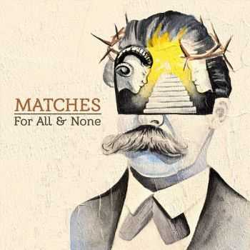 Matches - For All & None (2016)
