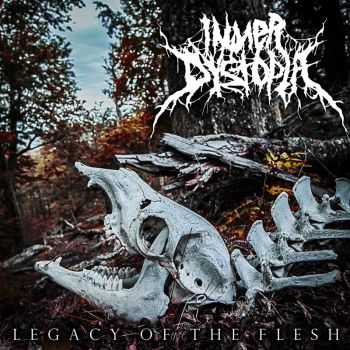 Inner Dystopia - Legacy Of The Flesh (2015)