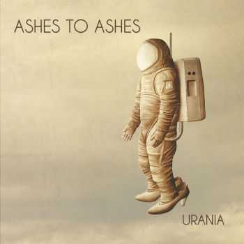 Ashes To Ashes - Urania (2016)