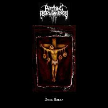 Rotting Repugnancy - Divine Heresy [EP] (2012)