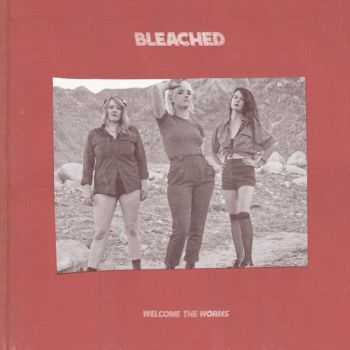 Bleached – Welcome the Worms (2016)