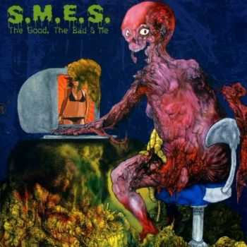 S.M.E.S. - The Good, The Bad & Me (2003)