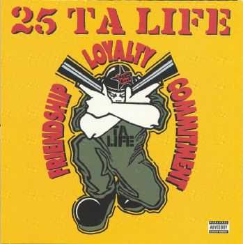 25 Ta Life - Friendship, Loyalty, Commitment (1999)