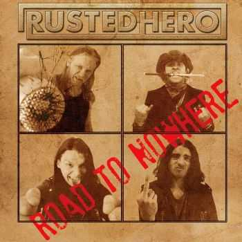 Rusted Hero - Road To Nowhere (2016)