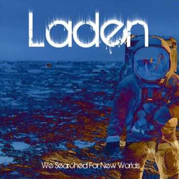 Laden - We Searched For New Worlds (2016)