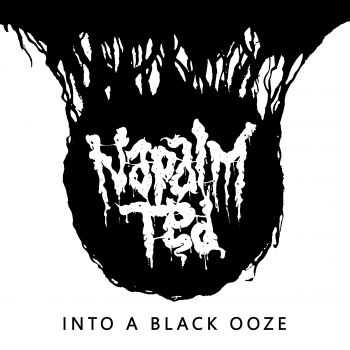 Napalm Ted - Into A Black Ooze [ep] (2016)