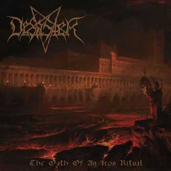 Desaster - The Oath Of An Iron Ritual (2016)