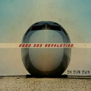 Dead Day Revolution - On Our Own (2016)