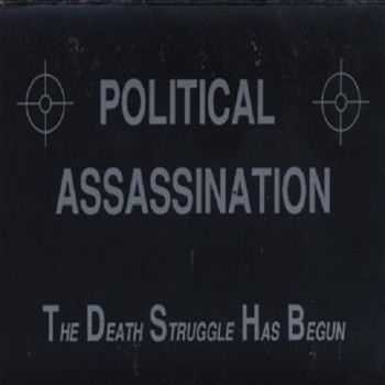 Political Assassination - The Death Struggle Has Begun (1989)
