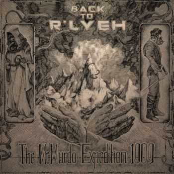 Back To R'lyeh - The McMurdo Expedition 1909 (EP) (2016)