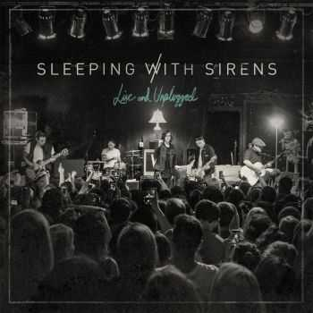 Sleeping With Sirens - Live and Unplugged (2016)